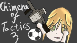 Chimera of Tactics 3-Gun and Soccer
