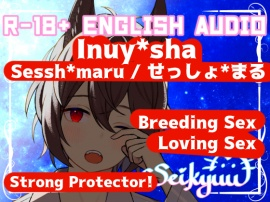 R-18 [Inuy*sha] Sessh*maru/せっしょ*まる Marks You as His Mate... 32+ minutes!