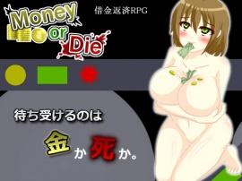 Money or Die