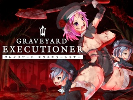 GRAVEYARD EXECUTIONER 【 グレイブヤード・エクスキューショナー 】