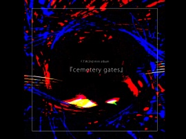 F.T.W. 2nd mini album『cemetery gates』