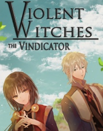 Violent Witches: the Vindicator