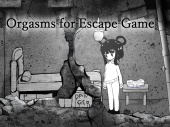 Orgasms for Escape Game
