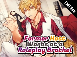 [ENG Sub] Former Host Works at a Roleplay Brothel