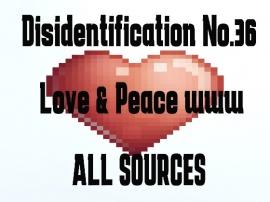 Disidentification_No.36_Love & Peace www