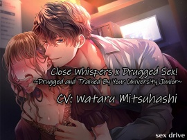 [ENG] Close Whispers Drugged Sex! Drugged and Trained By Your University Junior