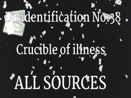Disidentification_No.38_Crucible of illness