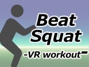 Beat Squat -VR workout-