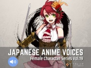 Japanese Anime Voices:Female Character Series Vol.19