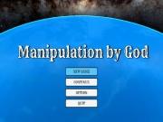 Manipulation by God